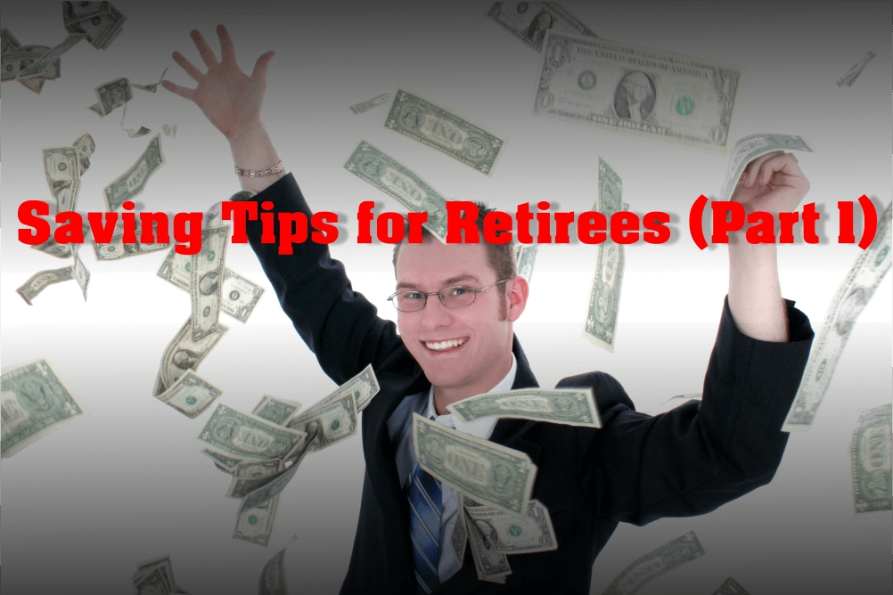Saving Tips for Retirees (Part 1)