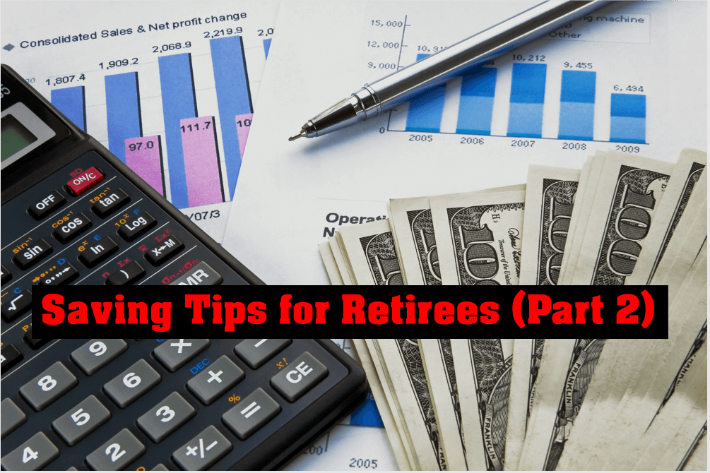 Saving Tips for Retirees (Part 2)