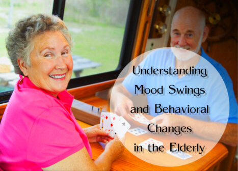Understanding Mood Swings and Behavioral Changes in the Elderly