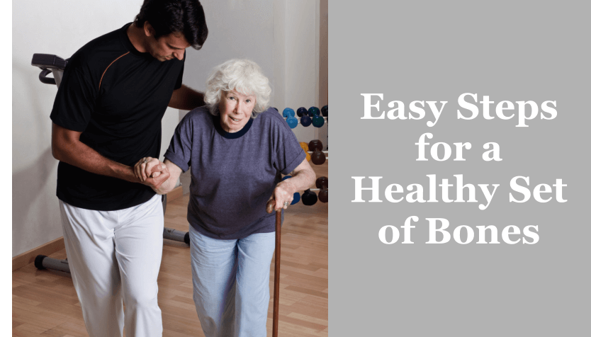 5 Easy Steps for a Healthy Set of Bones